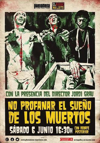 Proyección NO PROFANAR EL SUEÑO DE LOS MUERTOS