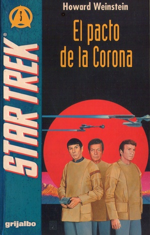 weinstein-howard_el-pacto-de-la-corona_the-covenant-of-the-crown_coleccia%c2%b3n-star-trek-3_editorial-grijalbo-1993-copia